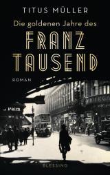 Cover-Bild Die goldenen Jahre des Franz Tausend