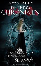 Cover-Bild Die Grimm-Chroniken (Band 10): Der schwarze Spiegel