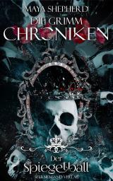 Cover-Bild Die Grimm-Chroniken (Band 20): Der Spiegelball
