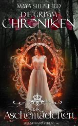 Cover-Bild Die Grimm-Chroniken (Band 7): Das Aschemädchen