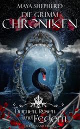Cover-Bild Die Grimm-Chroniken (Band 8): Dornen, Rosen und Federn