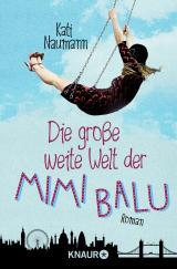 Cover-Bild Die große weite Welt der Mimi Balu