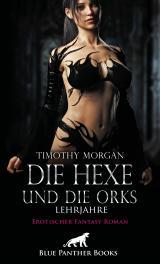 Cover-Bild Die Hexe und die Orks - Lehrjahre | Erotischer Fantasy Roman