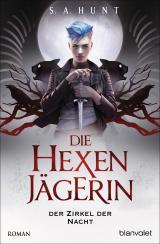 Cover-Bild Die Hexenjägerin - Der Zirkel der Nacht