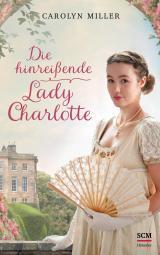 Cover-Bild Die hinreißende Lady Charlotte