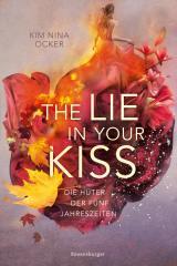 Cover-Bild Die Hüter der fünf Jahreszeiten, Band 1: The Lie in Your Kiss
