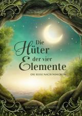 Cover-Bild Die Hüter der vier Elemente Band 1