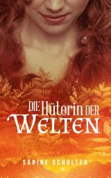 Cover-Bild Die Hüterin der Welten