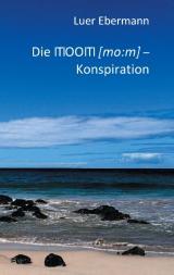 Cover-Bild Die ITIOOITI (mo:m) - Konspiration