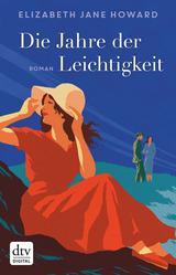 Cover-Bild Die Jahre der Leichtigkeit Die Chronik der Familie Cazalet
