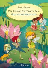 Cover-Bild Die kleine Fee Zitrönchen - Ärger mit den Wassernixen