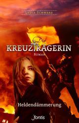 Cover-Bild Die Kreuzträgerin: Heldendämmerung