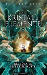 Cover-Bild Die Kristallelemente (Band 2): Die türkise Seele der Wüste