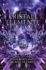 Cover-Bild Die Kristallelemente (Band 3): Der purpurne Klang des Eises