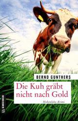 Cover-Bild Die Kuh gräbt nicht nach Gold