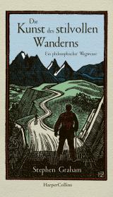 Cover-Bild Die Kunst des stilvollen Wanderns - Ein philosophischer Wegweiser