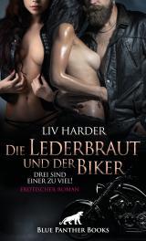 Cover-Bild Die Lederbraut und der Biker - Drei sind einer zu viel! | Erotischer Roman
