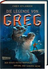 Cover-Bild Die Legende von Greg 1: Der krass katastrophale Anfang der ganzen Sache