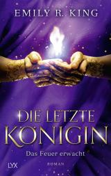 Cover-Bild Die letzte Königin - Das Feuer erwacht
