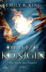 Cover-Bild Die letzte Königin - Die Seele des Feuers