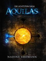 Cover-Bild Die Lichtstein-Saga 1: Aquilas