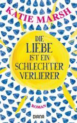 Cover-Bild Die Liebe ist ein schlechter Verlierer