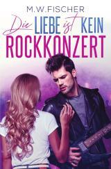 Cover-Bild Die Liebe ist kein Rockkonzert