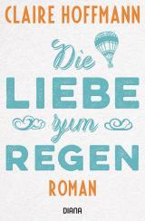 Cover-Bild Die Liebe zum Regen
