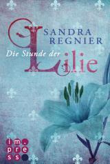Cover-Bild Die Lilien-Reihe 1: Die Stunde der Lilie