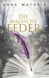 Cover-Bild Die magische Feder - Band 1