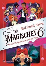 Cover-Bild Die Magischen Sechs - Wendel Wispers unheimliche Puppe