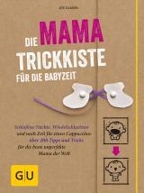 Cover-Bild Die Mama-Trickkiste für die Babyzeit