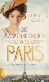 Cover-Bild Die Maskenbildnerin von Paris