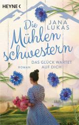 Cover-Bild Die Mühlenschwestern - Das Glück wartet auf dich