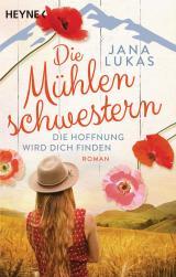 Cover-Bild Die Mühlenschwestern - Die Hoffnung wird dich finden