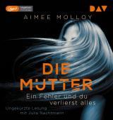 Cover-Bild Die Mutter – Ein Fehler und du verlierst alles