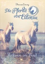 Cover-Bild Die Pferde von Eldenau - Mähnen im Wind - Band 1