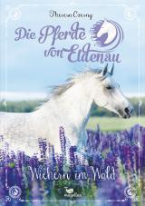 Cover-Bild Die Pferde von Eldenau - Wiehern im Wald