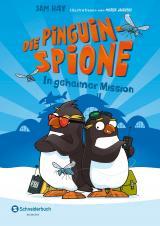 Cover-Bild Die Pinguin-Spione - In geheimer Mission