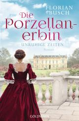 Cover-Bild Die Porzellan-Erbin - Unruhige Zeiten