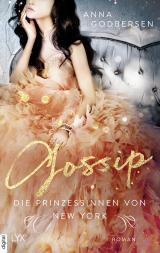 Cover-Bild Die Prinzessinnen von New York - Gossip
