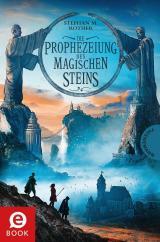 Cover-Bild Die Prophezeiung des magischen Steins