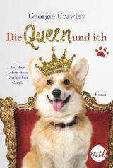 Cover-Bild Die Queen und ich – aus dem Leben eines königlichen Corgis