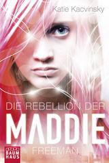 Cover-Bild Die Rebellion der Maddie Freeman