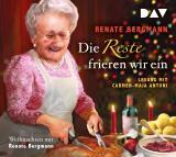 Cover-Bild Die Reste frieren wir ein. Weihnachten mit Renate Bergmann