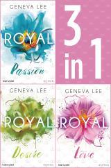Cover-Bild Die Royals-Saga 1-3: - Royal Passion / Royal Desire / Royal Love