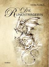 Cover-Bild Die Runenträgerin - Fantasy-Roman