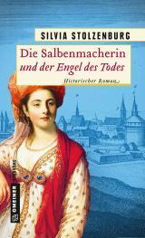 Cover-Bild Die Salbenmacherin und der Engel des Todes