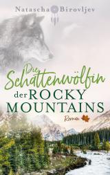 Cover-Bild Die Schattenwölfin der Rocky Mountains