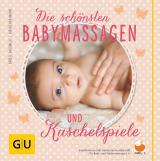 Cover-Bild Die schönsten Babymassagen und Kuschelspiele